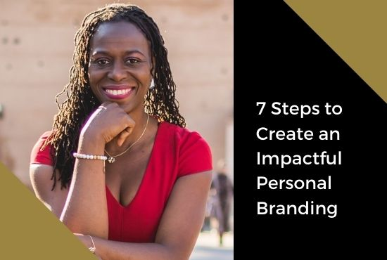 7 Steps to Create an Impactful Personal Branding